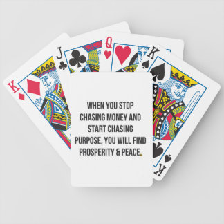 ADVICE STOP CHASING MONEY PURPOSE PROSPERITY PEACE BICYCLE PLAYING CARDS