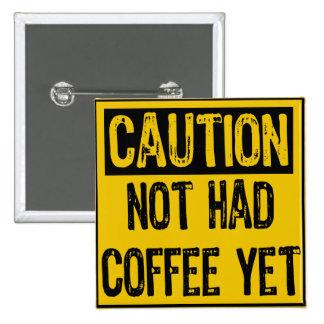 Advierta el café no comido con todo el amarillo/el pin cuadrada 5 cm