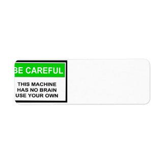 Advierta esta máquina no tiene ningún cerebro etiquetas de remite