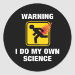 Advirtiendo hago mi propia ciencia Fart humor Pegatina Redonda