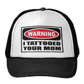 Advirtiendo TATUÉ SU gorra de la MAMÁ