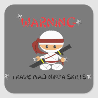 Advirtiendo tengo habilidades enojadas de Ninja - Pegatina Cuadrada