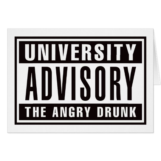 Advisory The Angry Drunk Card