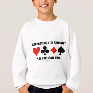 Advocate Mental Flexibility Play Duplicate Bridge Sweatshirt