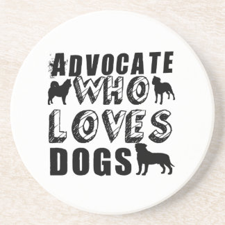 Advocate Who Loves Dogs Drink Coaster