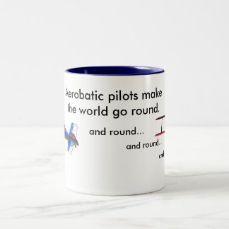 Aerobatic Pilots make the world go round Two-Tone Coffee Mug