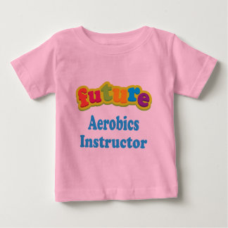 Aerobics Instructor (Future) For Child Baby T-Shirt