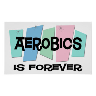 Aerobics Is Forever Poster
