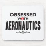Aeronáutica obsesionada alfombrilla de ratones