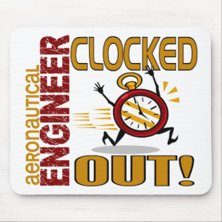 Aeronautical Engineer Clocked Out Mouse Pad
