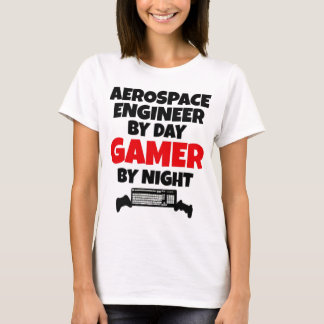 Aerospace Engineer by Day Gamer by Night T-Shirt