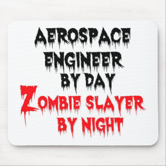 Aerospace Engineer by Day Zombie Slayer by Night Mouse Pad