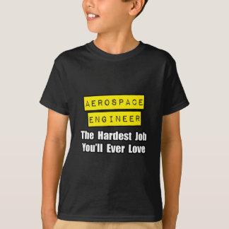 Aerospace Engineer...Hardest Job You'll Ever Love T-Shirt