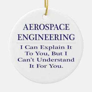 Aerospace Engineer Joke .. Explain Not Understand Ceramic Ornament