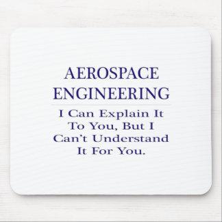 Aerospace Engineer Joke .. Explain Not Understand Mousepad
