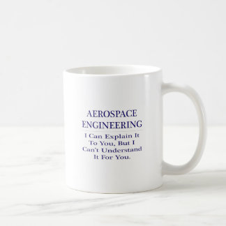 Aerospace Engineer Joke .. Explain Not Understand Mugs