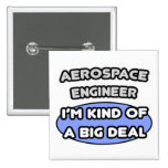 Aerospace Engineer...Kind of a Big Deal Button