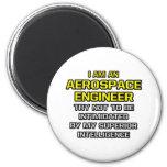 Aerospace Engineer...Superior Intelligence Fridge Magnets