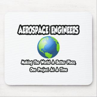 Aerospace Engineer...World a Better Place Mousepads