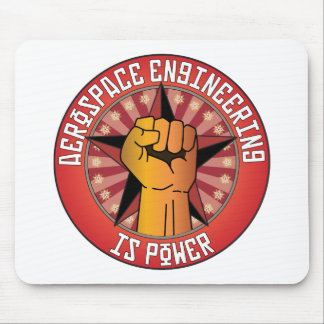 Aerospace Engineering Is Power Mouse Pad