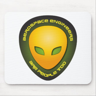 Aerospace Engineers Are People Too Mouse Pad