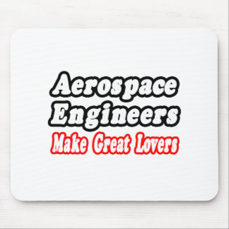 Aerospace Engineers Make Great Lovers Mouse Pads