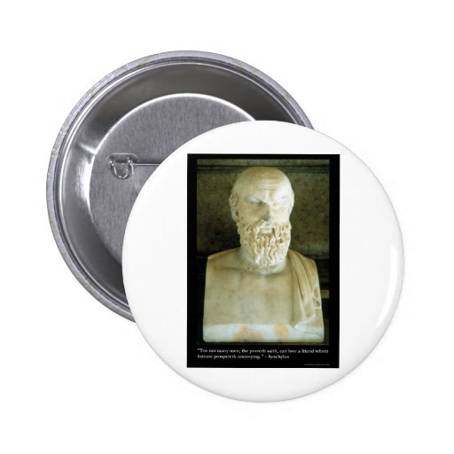 """Aeschylus """"Proverb Saith"""" Quote Gifts Tees Etc Button"""