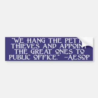 Aesop on Great Thieves: Congress! Bumper Sticker