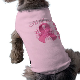 Aférrese para esperar - al cáncer de pecho camisetas mascota