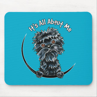 Affenpinscher Its All About Me Mouse Pad