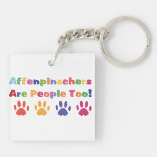 Affenpinschers Are People Too Double-Sided Square Acrylic Keychain