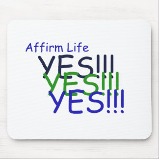 Affirm Life: Yes! Mouse Pad