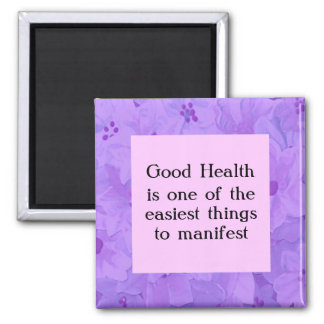 Affirmation for good health. Think Positive. 2 Inch Square Magnet