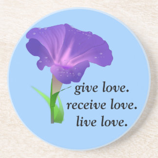 Affirmation: Give love. Receive love. Live love. Sandstone Coaster