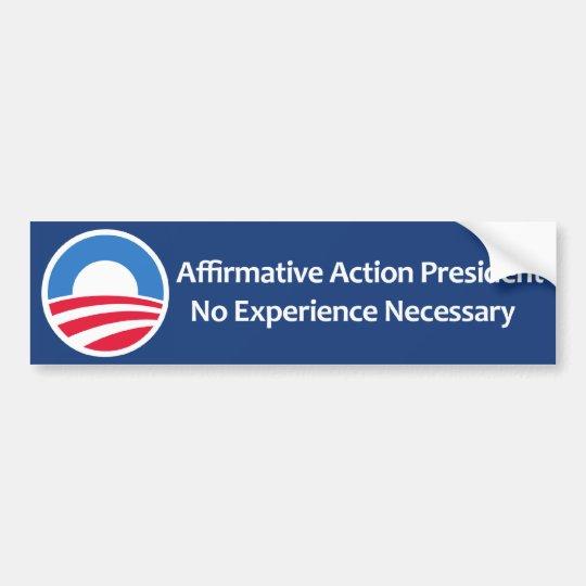 Affirmative Action President Bumper Sticker