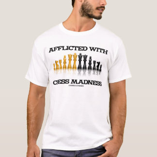 Afflicted With Chess Madness (Chess Set) T-Shirt