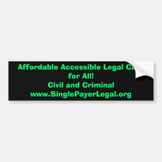 Affordable Accessible Legal Care for All! Car Bumper Sticker