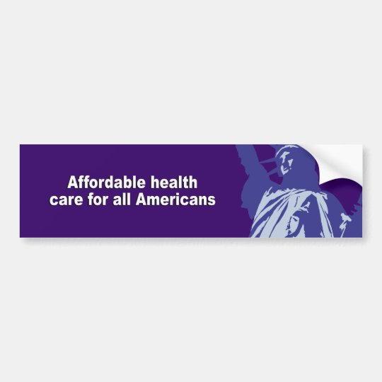 Affordable health care for all Americans Bumper Sticker