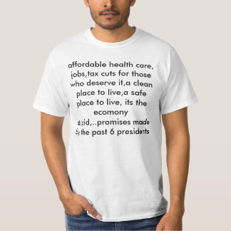 affordable health care, jobs,tax cuts for those... shirt