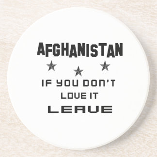 Afghanistan If you don't love it, Leave Sandstone Coaster