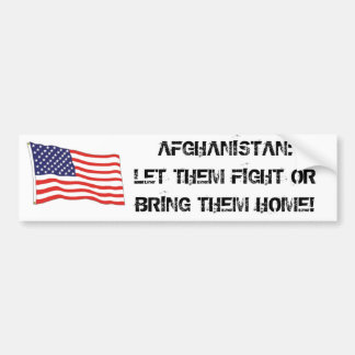 AFGHANISTAN: LET THEM FIGHT BUMPER STICKERS