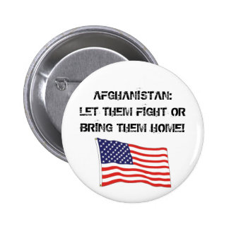 AFGHANISTAN: LET THEM FIGHT PINBACK BUTTON