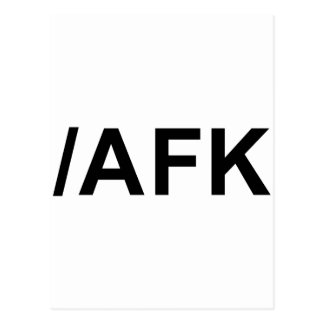 /AFK - Away From Keyboard Postcard