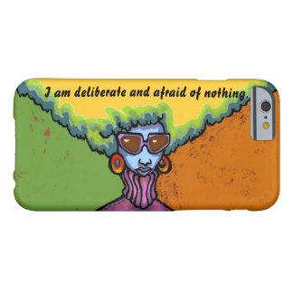 Afraid of Nothing iPhone 6 Case