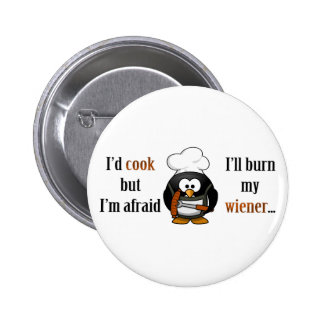 Afraid to burn my wiener 2 pinback buttons