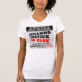 Africa Demands Justice Or Else T-Shirt