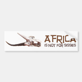 Africa is not for sissies, it's the Dark Continent Bumper Sticker