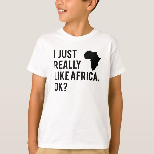 Africa Map I Like Africa Quote African Gift T_Shirt