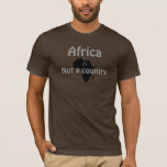 africa, Not a country T-Shirt