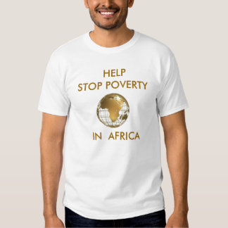 """AFRICA"" STOP POVERTY  IN  AFRICA T SHIRT"